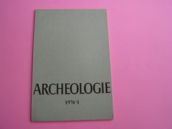ARCHEOLOGIE 1976 - 1 Régionalisme Belgique Fouilles Gallo Romaine Flostoy Thuillies Opoeteren Braives Tongres Anvers - Arqueología