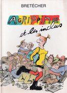Agrippine Et Les Inclus Par Bretécher - Brétecher