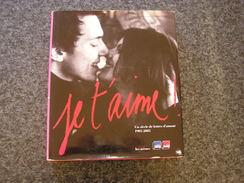 JE T' AIME Un Siècle De Lettres D'Amour 1905 2005 Romantisme Photographies Poilus Cartes Postales Lettre Amoureux Photo - Cultural