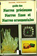 De 1980 - Guide Des Pierres Précieuses, Pierres Fines, Pierres Ornementales - Par Walter Schumann - - Nature
