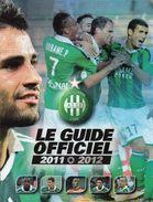 Le Guide Officiel De L'AS Saint Etienne 2011/2012 - Uniformes Recordatorios & Misc
