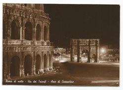 Z4815 Roma - Via Dei Trionfi - Arco Di Costantino - Colosseo - Notturno Notte Nuit Night Nacht Noche / Viaggiata 1940 - Roma
