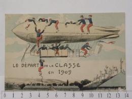 CPA  - Dirigeable - Zeppelin - Le Départ De La Classe En 1909 - Militaria - Militaires - Aeronaves