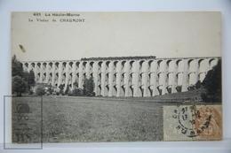 Old Postcard France - La Haute Marne - Le Viaduc De Chaumont - Posted 1910 - Chaumont