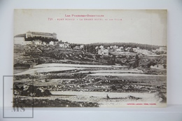 Old Postcard France - Les Pyrenees Orientales - Font Romeu, Le Grand Hotel Et Les Villes  - Unposted - Francia