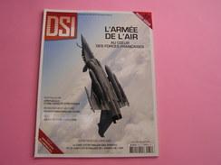 Revue DSI Défense & Sécurité Internationale N° 37 H S Armée De L' Air Aviation France Avion Armées - Unclassified