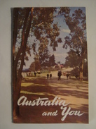 AUSTRALIA AND YOU - 1949 APROX. 36 PAGE BOOKLET. B/W AND COLOUR PHOTOS. - Toeristische Brochures