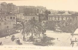 ORAN La Place Kléber Et La Préfecture - Oran