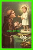 IMAGES RELIGIEUSES - SAINT ANTOINE DE PADOUE AVEC JÉSUS ENFANT  - N.B. 1949, N. G. BASEVI - - Devotion Images