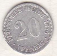 Empire. 20 Pfennig 1876 G (KARLSRUHE)   , En Argent - [ 2] 1871-1918: Deutsches Kaiserreich