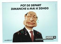 18404  CPM   Pour CANAL + Pot De Départ Dimanche 6 Mai à 20h , Jacques Chirac !! ACHAT DIRECT  ! - Satiriques