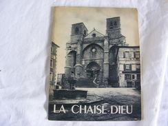 L'Abbaye De La Chaise-Dieu, J. Lespinasse Et L. Grand - Bourgogne