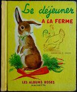 R. Simon - Le Déjeuner à La Ferme - Les Albums Roses - Hachette - ( 1961 ) . - Livres, BD, Revues