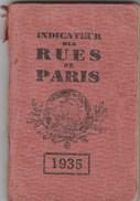 Rare Indicateur Des Rues De Paris De1935,142 Pages Format 12cm Par 8cm Avec Un Plan De Paris En Fin D 'ouvrage -TDA223 - Livres, BD, Revues