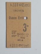 France - Ticket De Train, Place Entière - Ligne Troyes, Vendeuvre Sur Barse, Saint Etienne Sous Barbuise, Nozay - Chemins De Fer