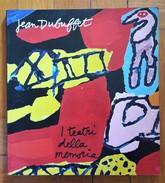 Jean Dubuffet. I Teatri Della Memoria, Opere Dal 1974 Al 1981 A Cura Di Renato Barilli. - Arte, Architettura