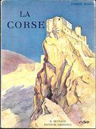 LIVRE LA CORSE  PIERRE MOREL EDIT. ARTHAUD EDITE EN 1938 - Corse