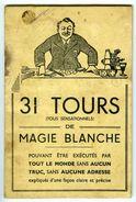 31 TOURS De MAGIE BLANCHE C.1930 - Livres, BD, Revues