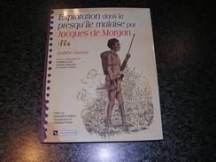 EXPLORATION DANS LA PRESQU' ÎLE MALAISE PAR JACQUES DE MORGAN 1884 Explorateur Malaisie Pérak Parani Asie - Geografía