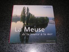 LA MEUSE De La Source à La Mer Polet Régionalisme Navigation Batellerie Péniche Sedan Monthermé Givet Dinant Namur - Belgique