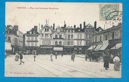 TROYES    Place Des Anciennes Boucheries  Animées        écrite En 1907 - Troyes