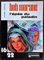 BD BOB MORANE - Collection 16/22 - 3 - L'épée Du Paladin - BE - Rééd. 1977 - Bob Morane