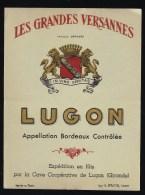 Ancienne Etiquette  Vin   Bordeaux  Les Grabdes Versannes Lugon - Bordeaux