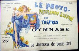 PROGRAMME LE PHOTO PROGRAMME DES THEATRES LA JEUNESSE DE LOUIS XIV SAISON 1897/1898 - Programma's