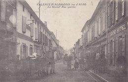 VALENCE D'ALBIGEOIS  La  Grand'' Rue ( Plan Animé Devant Le GRAND HOTEL ) - Valence D'Albigeois