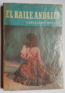 LIVRE - DANSE - FLAMENCO - EL BAILE ANDALUZ - CABALLERO BONALD - ED. NOGUER - 1957 - PHOTOGRAPHIE - Cultural