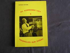 DU KOMMANDO 1057 à TRIGNOLLES SUR DONAU Antoine G Guerre 40 45 Régionalisme Treignes Stalag 13 A Prisonniers Belges - Belgium