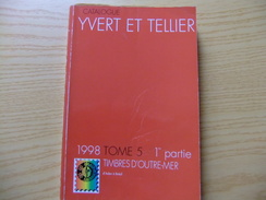 Catalogue Timbres-Poste Yvert & Tellier Tome 5 TIMBRES D'OUTRE MER 1998 - Cataloghi