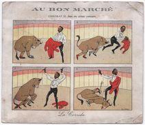 """Grande Image """"Au Bon Marché""""/La Corrida/Chocolat Dans Ses Scénes Comiques/Maison A Boucicaut/Vers 1900-1910      IMA233 - Au Bon Marché"""