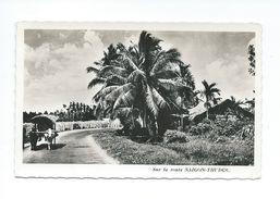 Indochine Vietnam Saigon Route Saigon Thu Duc  Ecrite CP Un Peu Vrillée Non écrite Colonies Françaises Bien - Vietnam