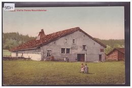 VIEILLES FERME NEUCHATELOISE - TB - NE Neuchâtel