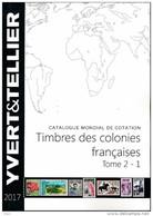 Catalogue Colonies Françaises Tome 2/1ere Partie 2017 Yvert Et Tellier - Autres