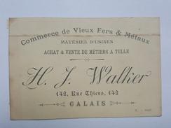 Calais - Rue Thiers - H.J. Walker - Vente Et Achat De Métiers A Tulle - Commerce De Vieux Fers & Métaux, Matériel - Cartoncini Da Visita