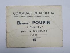 Le Chautay Par La Guerche - Bernard Poupin - Commerce De Bestiaux - Cartes De Visite