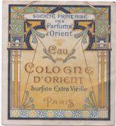Etiquette/Eau De Cologne D'Orient /Société Française Des Parfums D'Orient/Super Extra Vieille/PARIS//1920-1930   PARF101 - Etiquettes