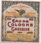 Etiquette/Eau De Cologne Gauloise /Société Française Des Parfums D'Orient/La Meilleure /PARIS//1920-1930   PARF102 - Etiquettes