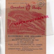 CANADA - TARIFS BILLETS CHEMIN DE FER -CANADIAN PACIFIC 1ER OCTOBRE 1949- ECONOMISEZ VOS DOLLARS - PARIS 24 BD CAPUCINES - Canada