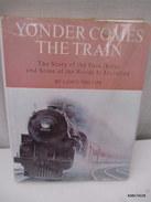 Le Train -yonder Comes The Train -format 54cm Sur 27- 395 Pages -1965- Tres Bon Etat - Livres, BD, Revues