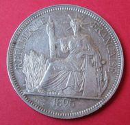 INDOCHINE -  1 Piastre 1895  - Superbe Exemplaire , à Voir . - Kolonien