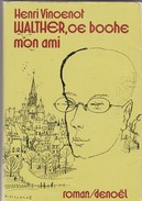 Littérature Française.  Henri Vincenot. Walther, Ce Boche Mon Ami - Bourgogne