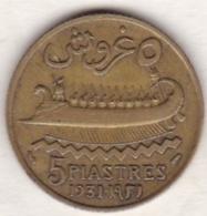 ETAT DU GRAND LIBAN. 5 PIASTRES 1931 - Liban