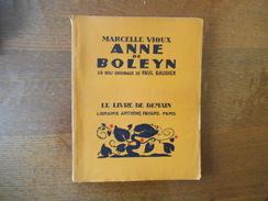 ANNE DE BOLEYN MARCELLE VIOUX 27 BOIS ORIGINAUX DE PAUL BAUDIER LE LIVRE DE DEMAIN ARTHEME FAYARD 1947 - History