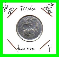 ESPAÑA  MONEDA DE 10 CENTIMOS .  ALUMINIO  AÑO  1941 - [ 4] 1939-1947 : Nationalist Government