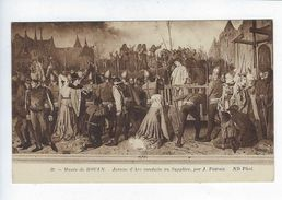 CPA Rouen Musée Jeanne D'Arc Conduite Au Supplice Patrois ND Phot. - Musées