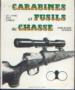 « Carabines Et Fusils De Chasse » VENNER, D. – Ed. J. Grancher, Paris (1973) - Livres