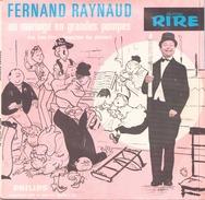 45 TOURS FERNAND RAYNAUD PHILIPS 434841 MON BEAU FRERE / UN MARIAGE EN GRANDE POMPE - Humour, Cabaret